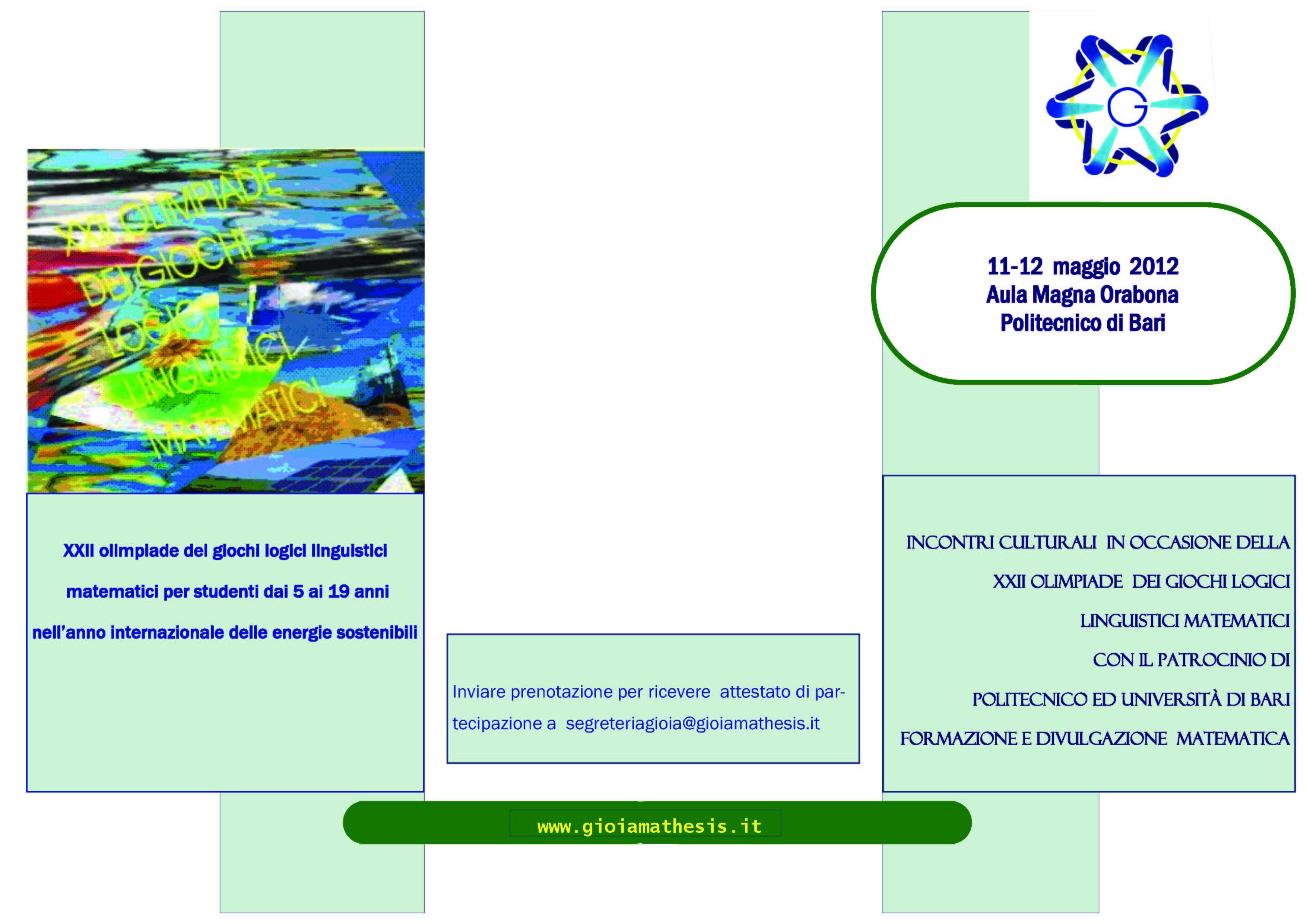 gioiamathesis 2011 Elenco finalisti giochi logico-matematici gioiamathesis pubblicata il 30/03/2018  2011-2012 pnsd area intercultura scuola sicura calendario seguici su facebook.